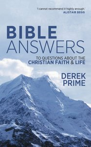 Bible Answers to Questions About the Christian Faith & Life