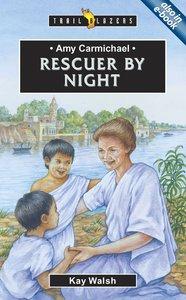 Amy Carmichael - Rescuer By Night (Trail Blazers Series)
