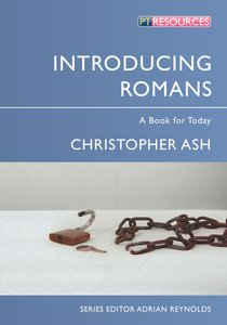 """Introducing Romans: A Book For Today (Proclamation Trusts """"Preaching The Bible"""" Series)"""