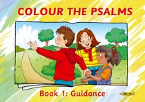 Colour the Psalms #01: Guidance (Colour And Learn Series)