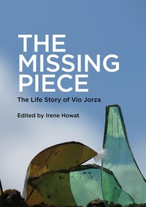 The Missing Piece: The Life Story of Vio Jorza
