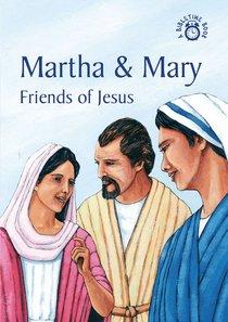 Martha & Mary, Friends of Jesus (Bibletime Series)