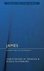 James (Focus On The Bible Commentary Series)