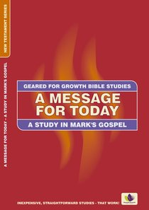 A Message For Today (Geared For Growth Bible Studies Series)