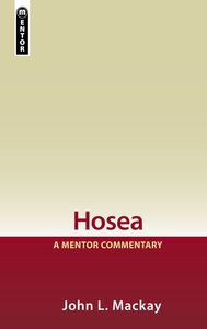 Hosea (Mentor Commentary Series)