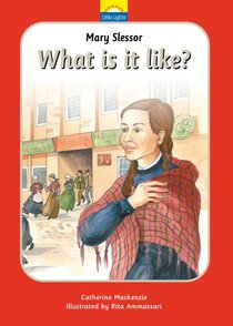 Mary Slessor - What is It Like? (Little Lights Biography Series)