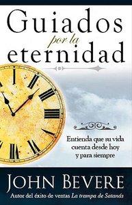 Guiados Por La Eternidad (Driven By Eternity)