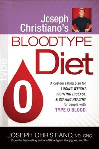Type O (Joeseph Christianos Bloodtype Diet Series)