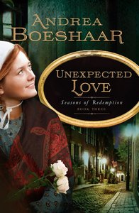 Unexpected Love (#03 in Seasons Of Redemption Series)