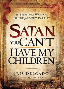 Satan You Cant Have My Children