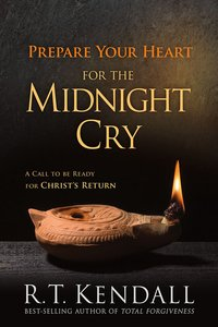 Prepare Your Heart For the Midnight Cry