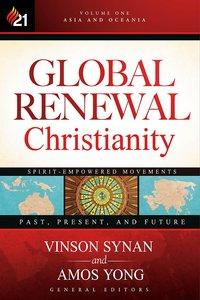 Global Renewal Christianity (Vol 1)