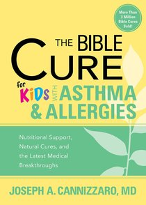 The Bible Cure For Kids With Asthma and Allergies (Bible Cure Series)