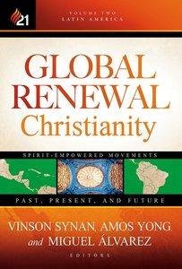 Global Renewal Christianity (Vol 2)