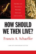 How Should We Then Live? (50Th Labri Anniversary Edition)
