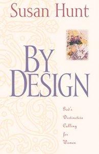By Design: Gods Distinctive Calling For Women