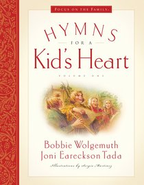 Hymns For a Kids Heart (Volume 1) (#01 in Hymns For A Kids Heart Series)