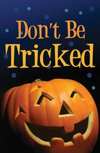 Dont Be Tricked! (Pack Of 25)