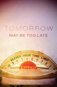 Tomorrow May Be Too Late (Pack Of 25)