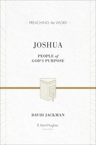Joshua - People of Gods Purpose (Preaching The Word Series)