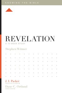 Revelation (12 Week Study) (Knowing The Bible Series)