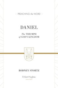 Daniel - the Triumph of Gods Kingdom (Preaching The Word Series)