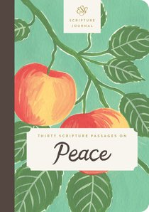 ESV Scripture Journal: Thirty Scripture Passages on Peace