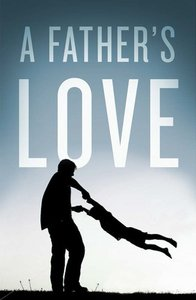 Fathers Love, a (ESV) (Pack Of 25)