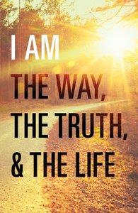 I Am the Way, the Truth, and the Life (ESV) (25 Pack)