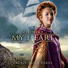 My Enemy, My Heart (#01 in Ashford Chronicles Series)