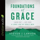 Foundations of Grace (Long Line Of Godly Men Series)