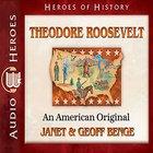 Theodore Roosevelt (Heroes Of History Series)