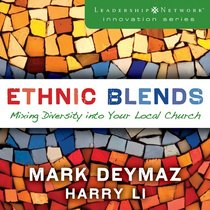 Ethnic Blends - Mixing Diversity Into Your Local Church (Leadership Network Innovation Series)