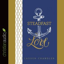 Steadfast Love (Unabridged, 5 Cds)