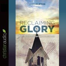 Reclaiming Glory (Unabridged, 4 Cds)