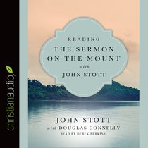 Reading the Sermon on the Mount With John Stott (Unabridged, 3 CDS) (Reading The Bible With John Stott Audio Series)