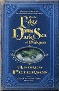 On the Edge of the Dark Sea of Darkness (#01 in The Wingfeather Saga Series)