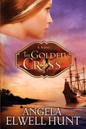 The Golden Cross (#02 in The Heirs Of Cahira OConnor Series)