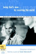 Every Man Bss: Being Gods Man By Resisting the World (Every Man Bible Studies Series)
