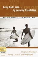 Every Man Bss: Being Gods Man By Pursuing Friendships (Every Man Bible Studies) (Every Man Bible Studies Series)
