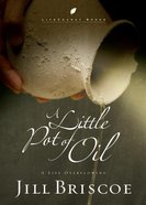 A Little Pot of Oil (Lifechange Books Series)