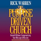 The Purpose Driven Church (The Purpose Driven Church Series)