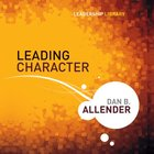 Leading Character (Leadership Library Series)