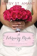 A February Bride (#03 in A Year Of Weddings Novella Series)