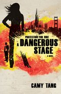 Dangerous Stage (#02 in Protection For Hire Series)