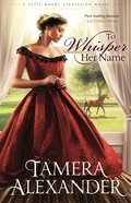 To Whisper Her Name (#01 in A Belle Meade Plantation Series)