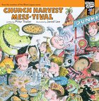 Church Harvest Mess-Tival (Tales From The Back Pew Series)