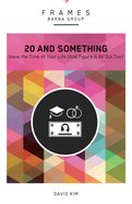 20 and Something (Frames Barna Group Series)