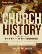From Christ to the Pre-Reformation (#01 in Church History Series)