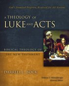 A Theology of Luke and Acts (Biblical Theology Of The New Testament Series)